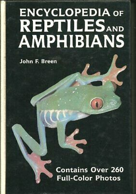 Encyclopaedia of Reptiles and Amphibians by Breen, John F. Hardback Book The