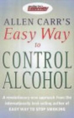 Allen Carr's Easy Way to Control Alcohol by Carr, Allen Paperback Book The Cheap