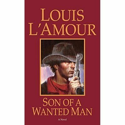 Son of a Wanted Man - Mass Market Paperback NEW L'Amour, Louis 1997-12-01