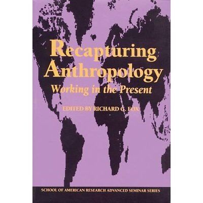 Recapturing Anthropology: Working in the Present (Schoo - Paperback NEW Fox, Ric