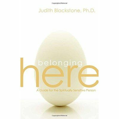 Belonging Here: A Guide for the Spiritually Sensitive P - Hardcover NEW Blacksto