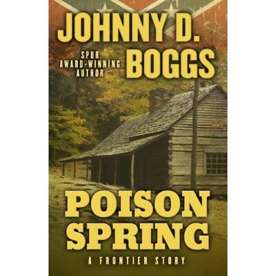 Poison Spring (Five Star Western Series) - Hardcover NEW Johnny D Boggs( 2014-04