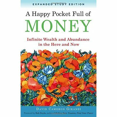 A Happy Pocket Full of Money, Expanded Study Edition: I - Paperback NEW David Ca