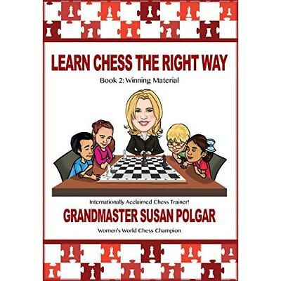 Learn Chess the Right Way!: Book 2: Winning Material - Paperback NEW Susan Polga