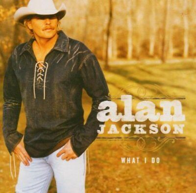 Alan Jackson - What I Do - Alan Jackson CD NEVG The Fast Free Shipping