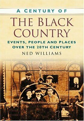 A Century of the Black Country  (Century of North of En... by Williams Paperback