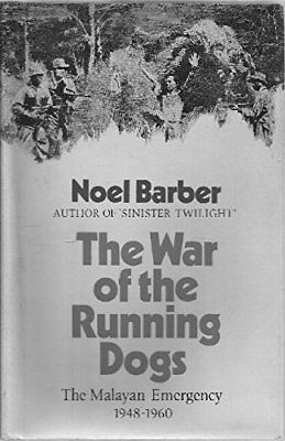 The War of the Running Dogs: How Malaya Defeated the Communis... by Barber, Noel