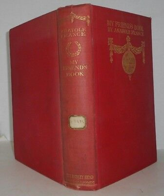 My Friend's Book by Anatole France Nobel Prize 1921 First UK ed. 1913  scarce