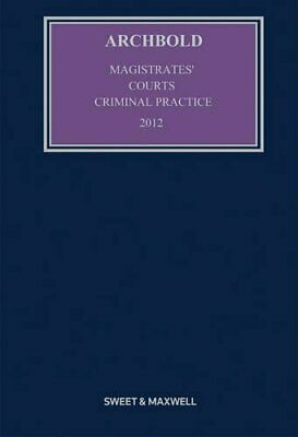 Archbold Magistrates' Courts Criminal Practice 2012 (2012 Edition) Book The