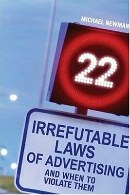 The 22 Irrefutable Laws of Advertising: And When... by Newman, Michael Paperback