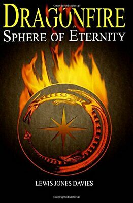 Dragonfire Sphere of Eternity: Volume 1 by Davies, Lewis Jones Book The Cheap