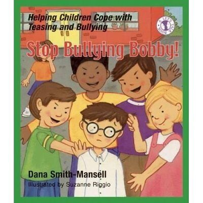 Stop Bullying Bobby!: Helping Children Cope with Teasin - Paperback NEW Smith-Ma