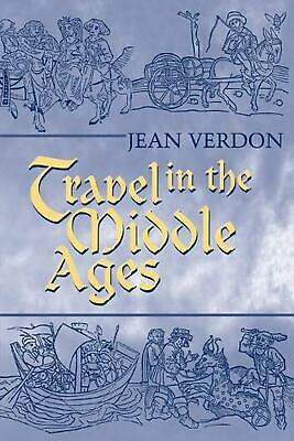 Travel in the Middle Ages by Jean Verdon (English) Paperback Book Free Shipping!