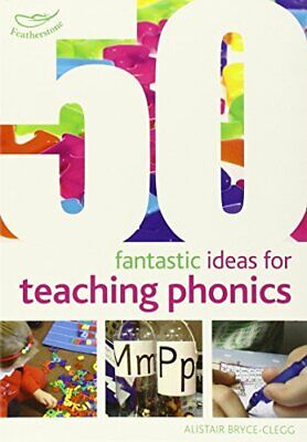 50 Fantastic ideas for teaching phonics by Alistair Bryce-Clegg Book The Cheap