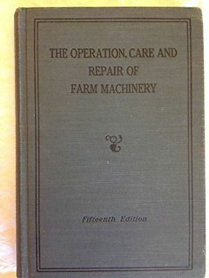Operation, Care and Repair of Farm Machinery, 15th Edition [Hardcover] John Deer