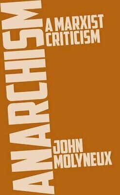 Anarchism : A Marxist Criticism by John Molyneux Book The Cheap Fast Free Post