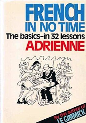 French in No Time: The Basics in 32 Lessons by Claire Bechet Paperback Book The