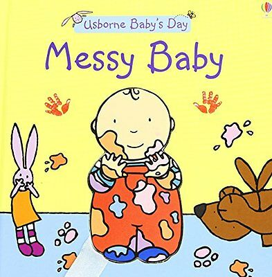 Messy Baby (Baby's Day) New Board book  Felicity Brooks
