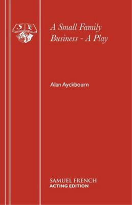 A Small Family Business (Acting Edition), Ayckbourn, Alan, Used; Good Book