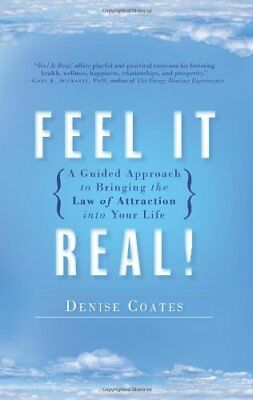 Feel It Real!: A Guided Approach to Bringing the ... by Coates, Denise Paperback