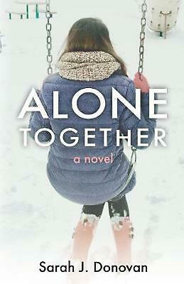 Alone Together by Sarah J. Donovan Paperback Book Free Shipping!