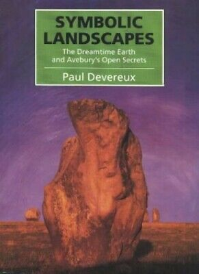 Symbolic Landscapes: Dreamtime Earth and Avebury'... by Devereux, Paul Paperback