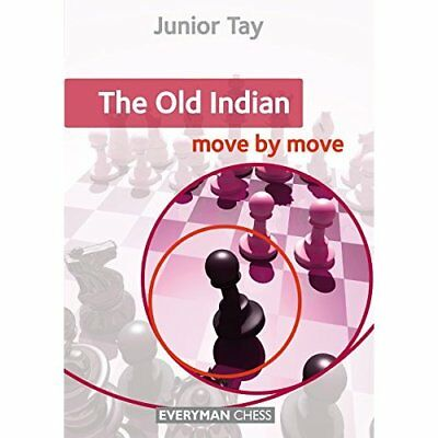 The Old Indian: Move by Move - Paperback NEW Junior Tay(Auth 2015-02-14