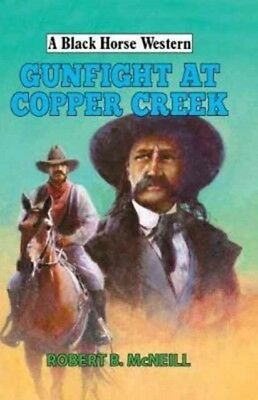 GUNFIGHT AT COPPER CREEK, McNeill, Robert, 9780719822506