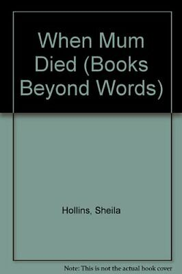 When Mum Died (Books Beyond Words) by Sireling, Lester Paperback Book The Cheap