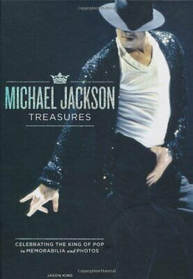 The Michael Jackson Treasures: Celebrating the King o... by King, Jason Hardback