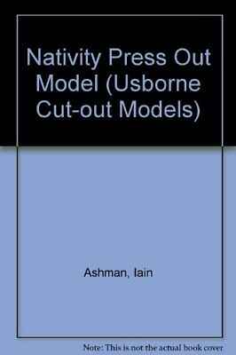 Nativity Press Out Model (Usborne Cut Out Models) by Ashman, Iain Kit Book The