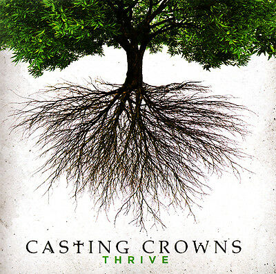 Casting Crowns - Thrive CD 2014 Beach Street | Reunion Records ** NEW **