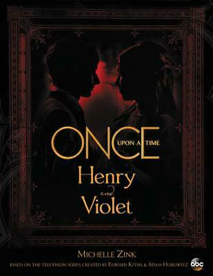 Once Upon a Time: Henry and Violet by Michelle Zink Hardcover Book Free Shipping