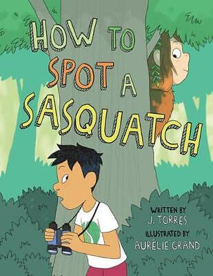 Jay & Sass: How to Spot a Sasquatch by ,J Torres Hardcover Book Free Shipping!
