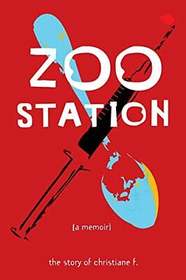 Zoo Station: The Story of Christiane F. (True Stories (Zest ... by F, Christiane
