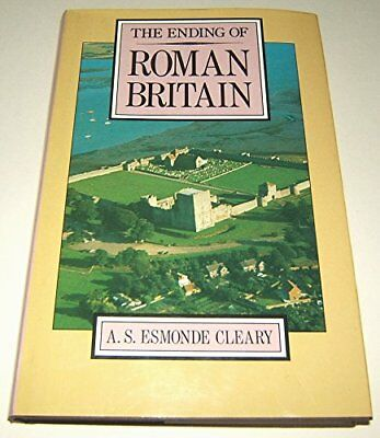 The Ending of Roman Britain by Esmonde Cleary, Simon Hardback Book The Cheap