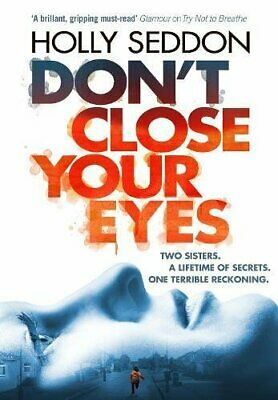 Don't Close Your Eyes by Holly Seddon Book The Cheap Fast Free Post
