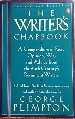The Writer's Chapbook;a Compendium of Fact, Opinion, Wit, And Advic... Paperback