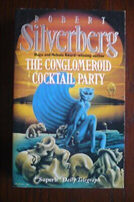 The Conglomeroid Cocktail Party by Silverberg, Robert Paperback Book The Cheap