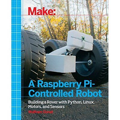 Make a Raspberry Pi-Controlled Robot: Building a Rover  - Paperback NEW Wolfram