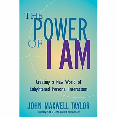 The Power of I Am: Creating a New World of Enlightened  - Paperback NEW Taylor,