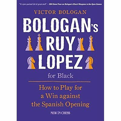 Bologan's Ruy Lopez for Black: How to Play for a Win Ag - Paperback NEW Victor B