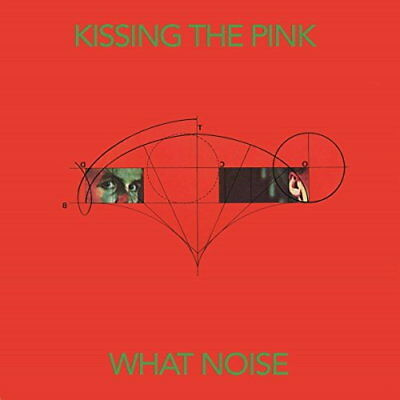 Kissing The Pink - What Noise: Special Edition [New CD]
