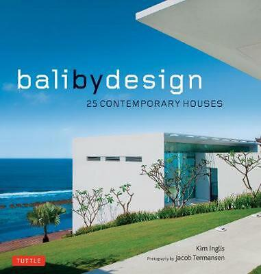 Bali by Design: 25 Contemporary Houses by Kim Inglis Hardcover Book Free Shippin