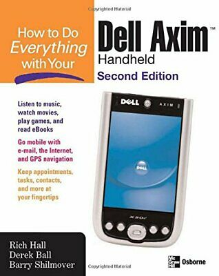How to Do Everything with Your Dell Axim Handheld, Sec... by Hall, ich Paperback