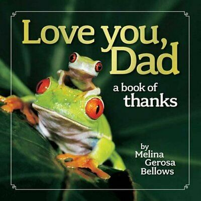 Love You, Dad: A Book of Thanks by Gerosa Bellows, Melina Book The Cheap Fast