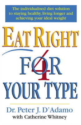 Eat Right 4 Your Type, Dr Peter D'Adamo, Catherine Whitney, Used; Good Book