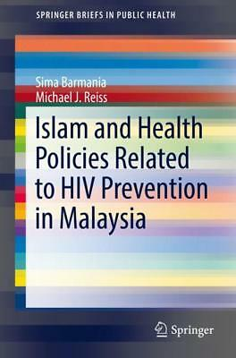 Islam and Health Policies Related to HIV Prevention in Malaysia, Sima Barma ...