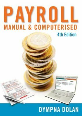 Payroll: Manual and Comupterised by Dolan, Dympna Paperback Book The Cheap Fast