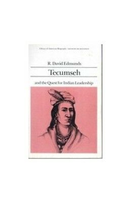 Tecumseh and the Quest for Indian Leadership (Lib... by Edmunds, David Paperback